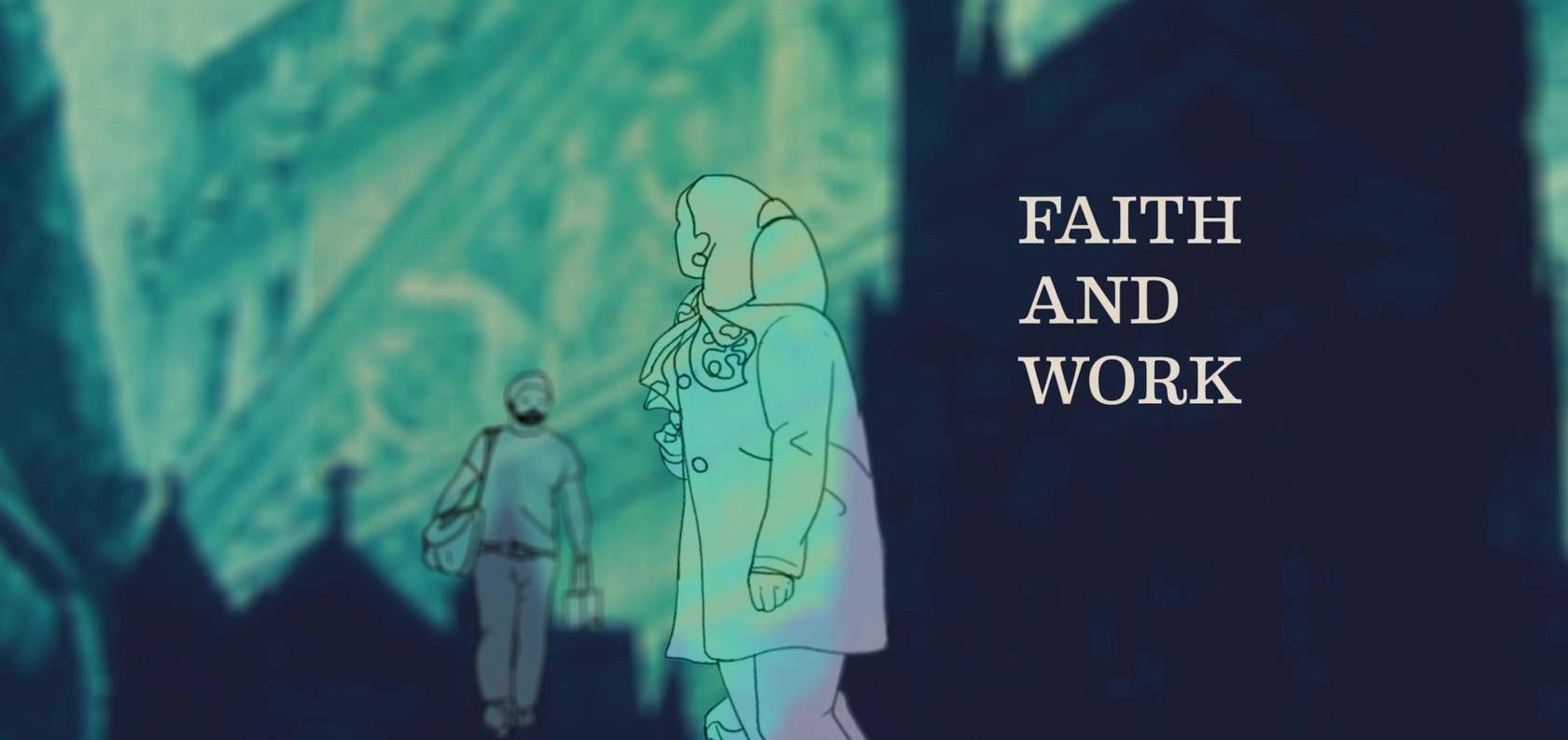 Faithful Work in a Challenging World